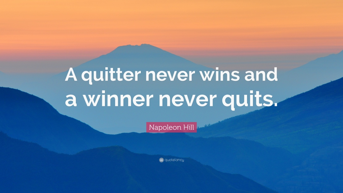 23729-Napoleon-Hill-Quote-A-quitter-never-wins-and-a-winner-never-quits