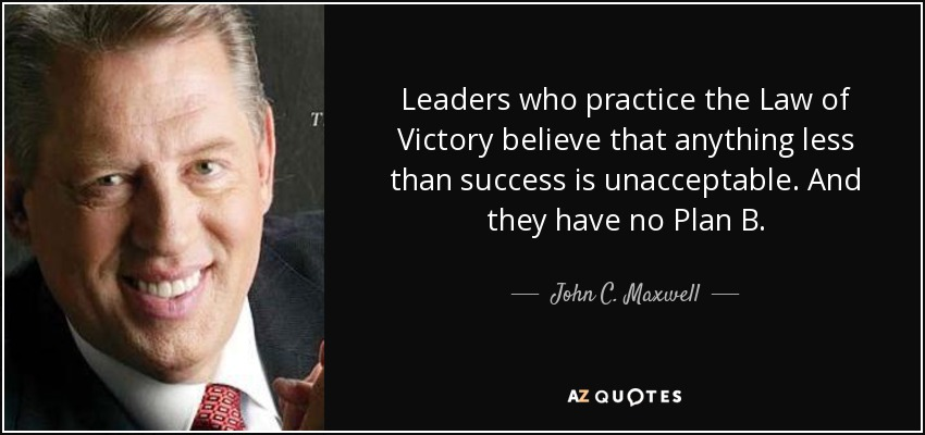 quote-leaders-who-practice-the-law-of-victory-believe-that-anything-less-than-success-is-unacceptable-john-c-maxwell-82-85-84