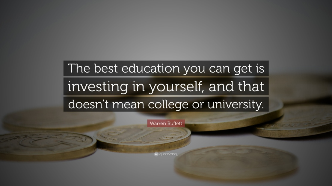 119439-Warren-Buffett-Quote-The-best-education-you-can-get-is-investing