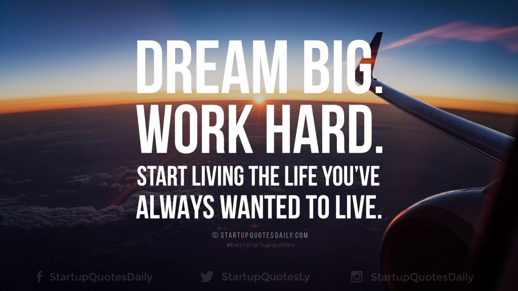 dream-big-work-hard-start-living-the-life-you-have-always-wanted-to-live-aeroplane-1024x576