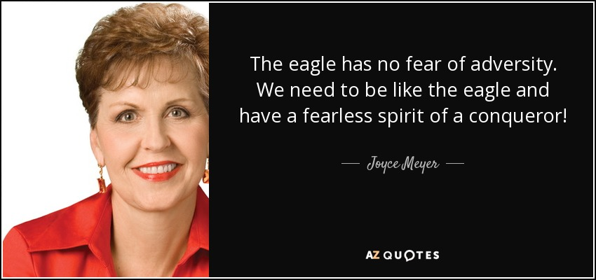 quote-the-eagle-has-no-fear-of-adversity-we-need-to-be-like-the-eagle-and-have-a-fearless-joyce-meyer-19-79-87