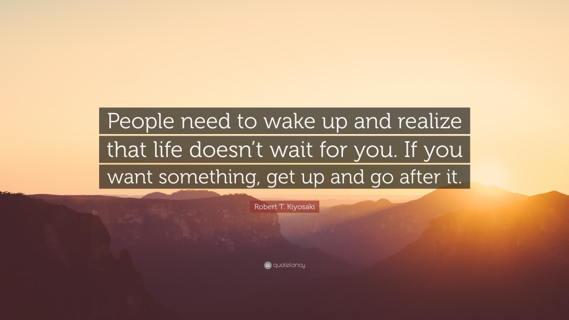 1724223-Robert-T-Kiyosaki-Quote-People-need-to-wake-up-and-realize-that.jpg